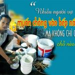Nhiều người vợ muốn chồng vào bếp nấu cơm mà không chỉ cho họ chỗ nào có thịt. Họ muốn chồng của mình chăm chỉ việc bếp núc...