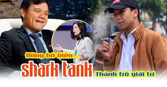 Từ chuyện Shark Phú khen CEO Wiibike: Đừng biến Shark Tank thành trò giải trí.